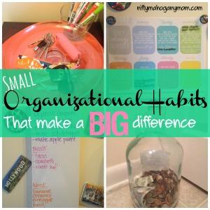 Small Organizational Habits That Make a Big Difference -- NiftyMahoganyMom.com