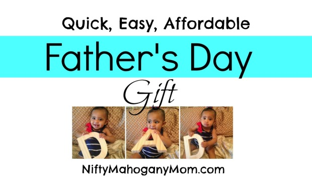 Quick, Easy, Inexpensive Father's Day Gift -- NiftyMahoganyMom.com
